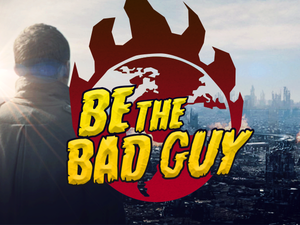 Be The Bad Guy
